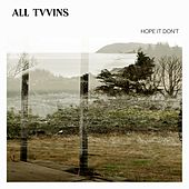 Hope It Don't by All Tvvins