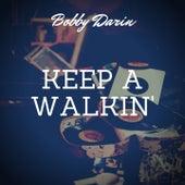 Keep a Walkin' de Bobby Darin