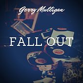 Fall Out de Gerry Mulligan