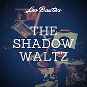 The Shadow Waltz by Les Baxter