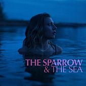 The Sparrow & the Sea (feat. Owen Beverly) by Van Darien
