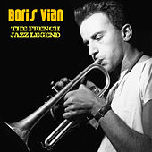 The French Jazz Legend (Remastered) by Boris Vian