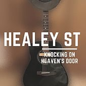 Knocking On Heaven's Door by Healey St