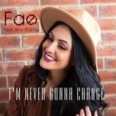I'm Never Gonna Change von Fae