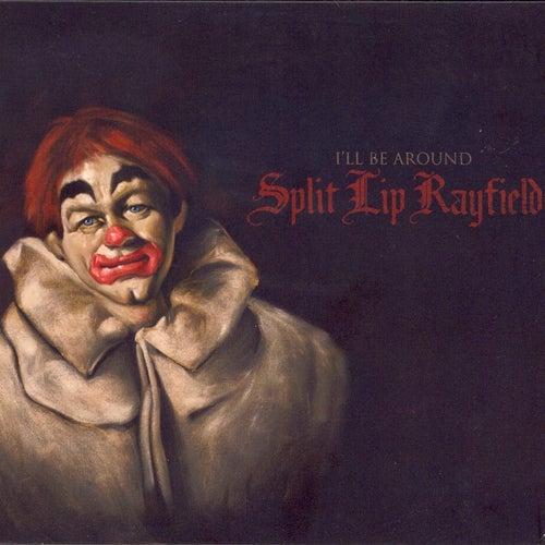 I'll Be Around by Split Lip Rayfield