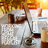 Working From Home Reggae Playlist by Various Artists