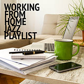 Working From Home Jazz Playlist by Various Artists