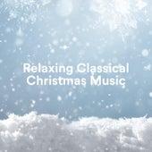 Relaxing Classical Christmas Music de Various Artists