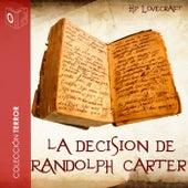 La Decisión de Randolph Carter - Dramatizado von H.P. Lovecraft