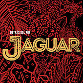 Detrás del Río de Jaguar