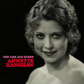 The Jazz Age Queen (Remastered) by Annette Hanshaw