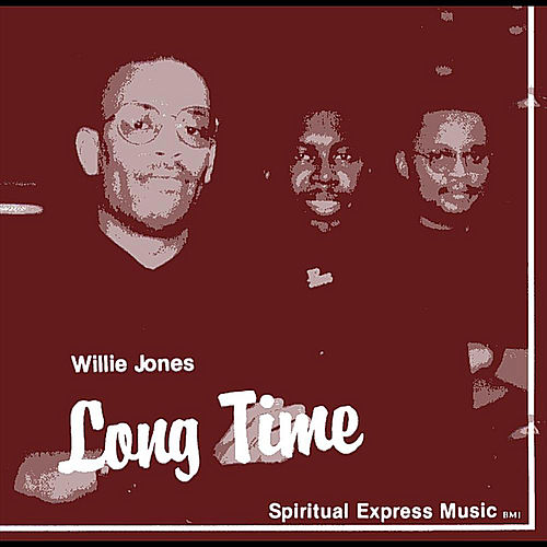 Long Time by Willie Jones III