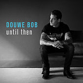 Until Then von Douwe Bob