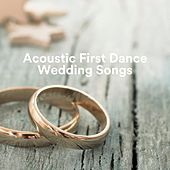 Acoustic First Dance Wedding Songs von Various Artists