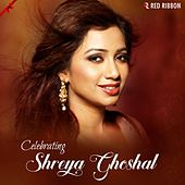Celebrating Shreya Ghoshal by Shreya Ghoshal