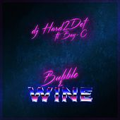 Bubble & Wine von DJ Hard2def