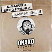 Make Me Shout di DJManuel