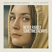 Never Rarely Sometimes Always (Original Motion Picture Soundtrack) by Julia Holter