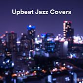 Upbeat Jazz Covers de Various Artists