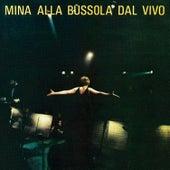 Mina Alla Bussola Dal Vivo by Mina