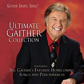 Ultimate Gaither Collection by Bill & Gloria Gaither
