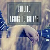 Chilled Acoustic Guitar Playlist by Various Artists