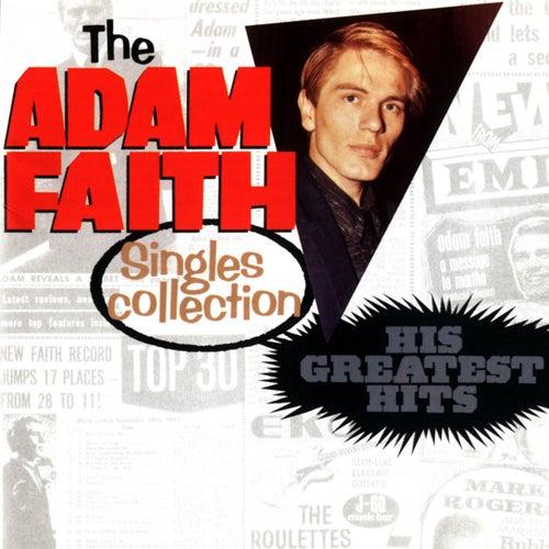 Adam Faith Singles Collection: His Greatest Hits by Adam Faith