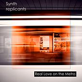 Real Love on the Metro by Synth Replicants