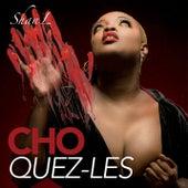 Choquez-les by Shan'L