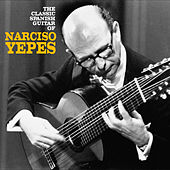 The Classic Spanish Guitar of Narciso Yepes (Remastered) de Narciso Yepes