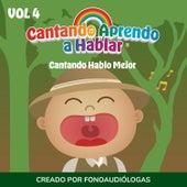 Cantando Hablo Mejor, Vol 4 by Cantando Aprendo a Hablar