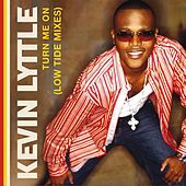 Turn Me On (Low Tide Mixes) by Kevin Lyttle