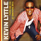Turn Me On (E-Smoove Mixes) by Kevin Lyttle