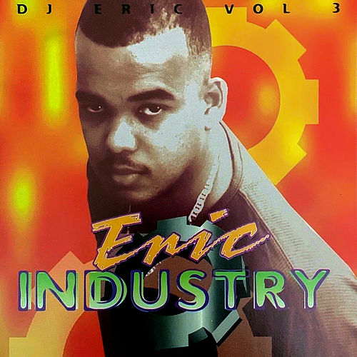 Dj Eric, Vol. 3 Eric Industry de DJ Eric