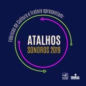 Fábricas de Cultura e Tratore Apresentam: Atalhos Sonoros 2019 de Vários Artistas