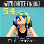 Hard Dance Mania 54 by Pulsedriver