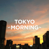 TOKYO - MORNING - de Various Artists