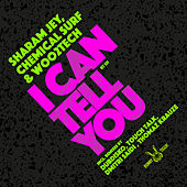 I Can Tell You von Sharam Jey
