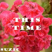 This Time by Suzic