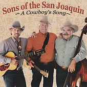 A Cowboy's Song by Sons of the San Joaquin