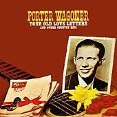 Your Old Love Letters And Other Country Hits de Porter Wagoner