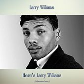 Here's Larry Williams (Remastered 2020) by Larry Williams
