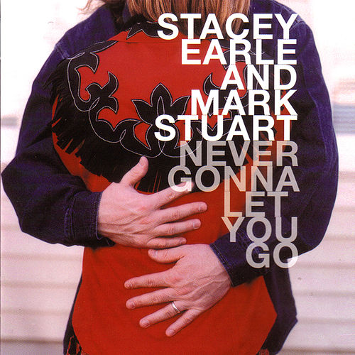 Never Gonna Let You Go by Stacey Earle