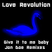 Give It To Me Baby by Love Revolution