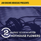 Jan Douwe Kroeske presents: 2 Meter Sessions #1730- Hothouse Flowers von Hothouse Flowers