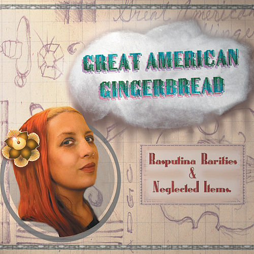 Great American Gingerbread by Rasputina