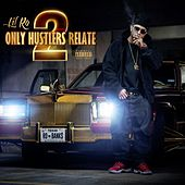 Only Hustlers Relate 2 by Lil Ro
