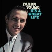 It's A Great Life de Faron Young