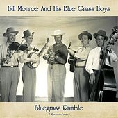 Bluegrass Ramble (Remastered 2020) by Bill Monroe & His Bluegrass Boys