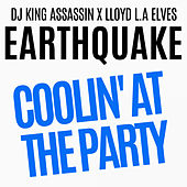 Coolin' At The Party von Earthquake